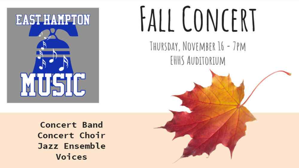East Hampton High School Music Department Fall Concert Thursday Nov. 16th 7pm