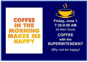 Coffee and Chat with the Superintendent - Friday, June 1