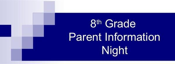 EHHS 8th Grade Parent Orientation Meeting Wednesday 6:30 pm