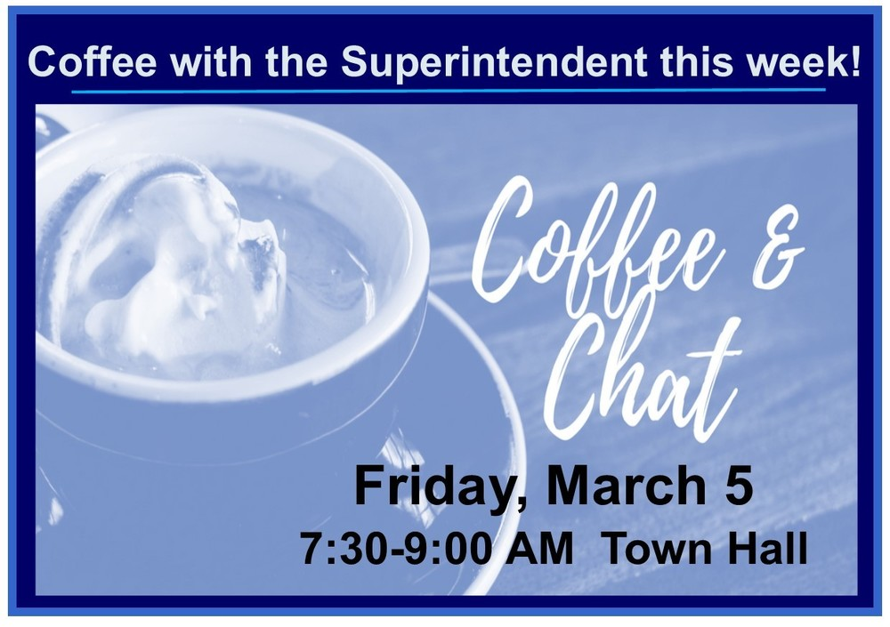 Coffee with the Superintendent - March 5, 2021