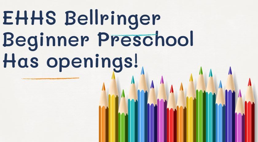 EHHS Bellringer Preschool enrollment open