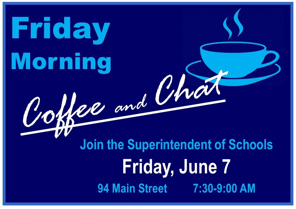 June 7 - Coffee with the Superintendent