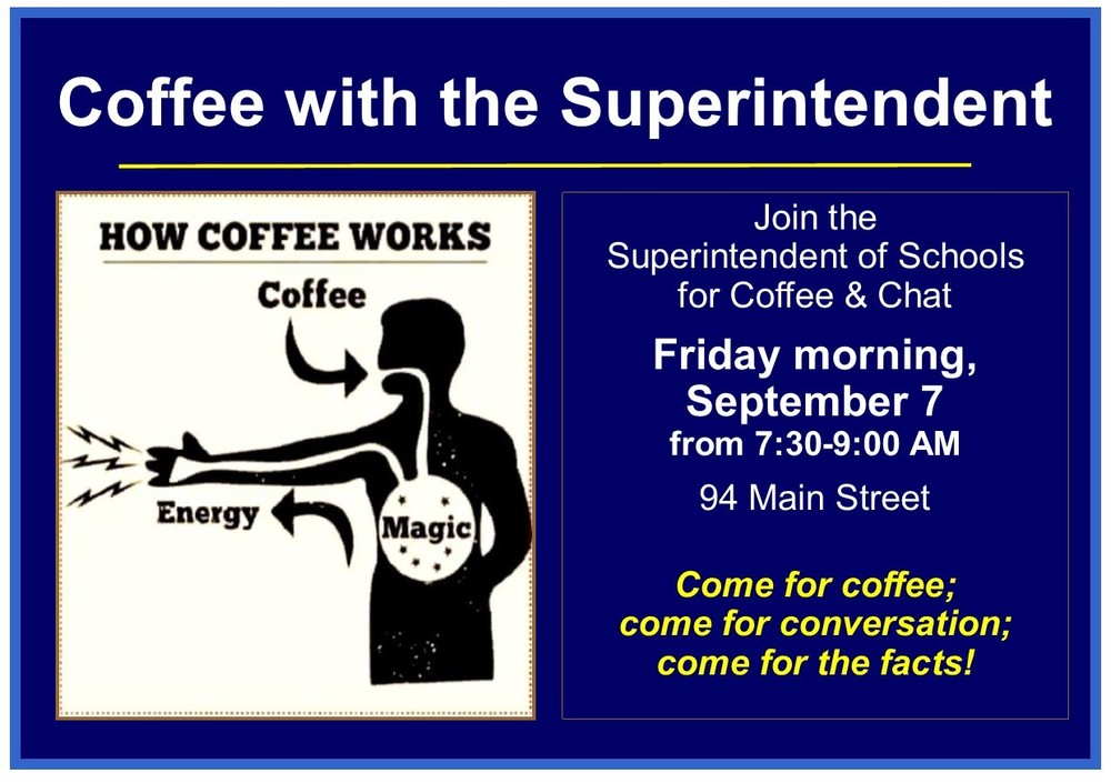 Coffee with the Superitendent of Schools - Friday, 9/7