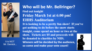 TONIGHT! Friday March 1st 6 pm Mr. Bellringer Pageant