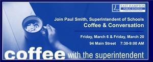 Coffee with the Superintendent - 3/6 & 3/20