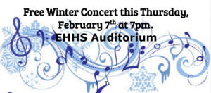EHHS Winter Concert Thursday Feb. 7th 7 pm